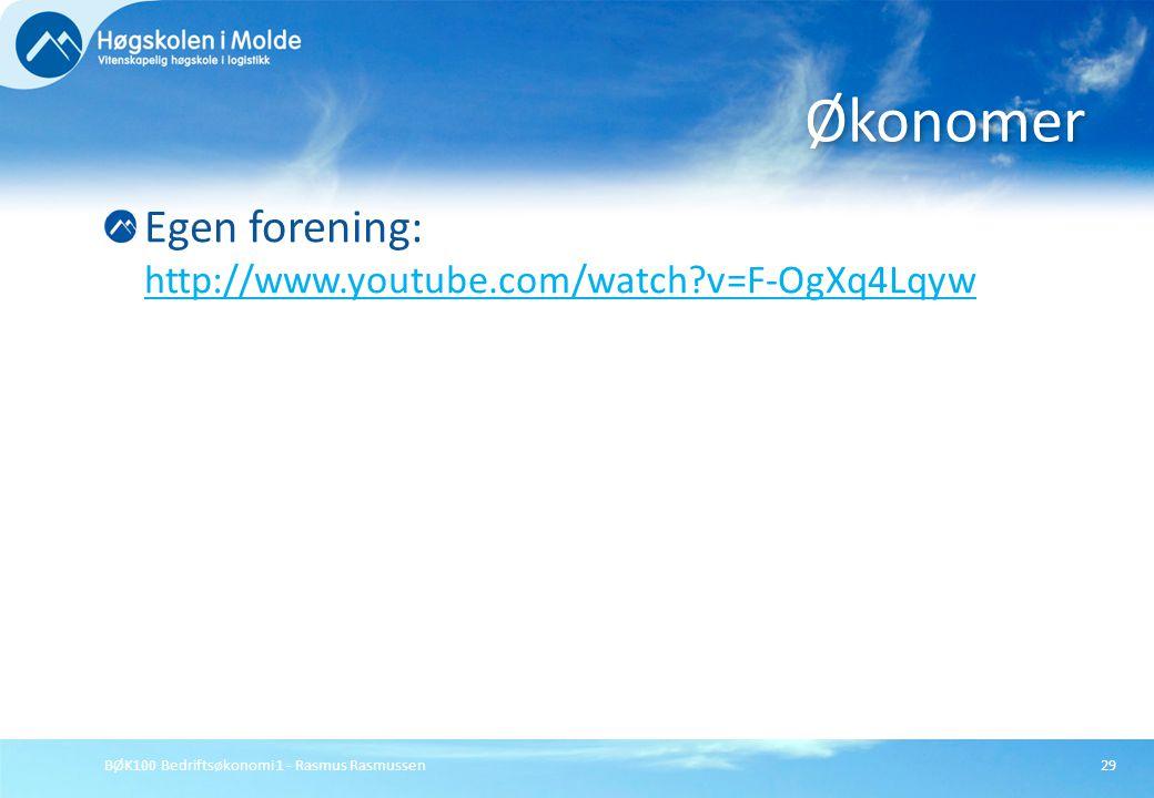 BØK100 Bedriftsøkonomi 1 - Rasmus Rasmussen29 Egen forening: http://www.youtube.com/watch?v=F-OgXq4Lqyw http://www.youtube.com/watch?v=F-OgXq4LqywØkon