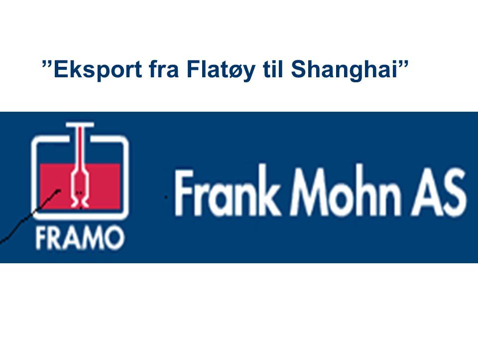 """""""Eksport fra Flatøy til Shanghai"""""""