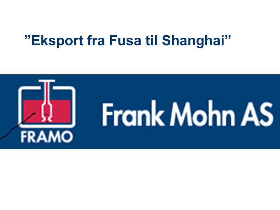 """""""Eksport fra Fusa til Shanghai"""""""