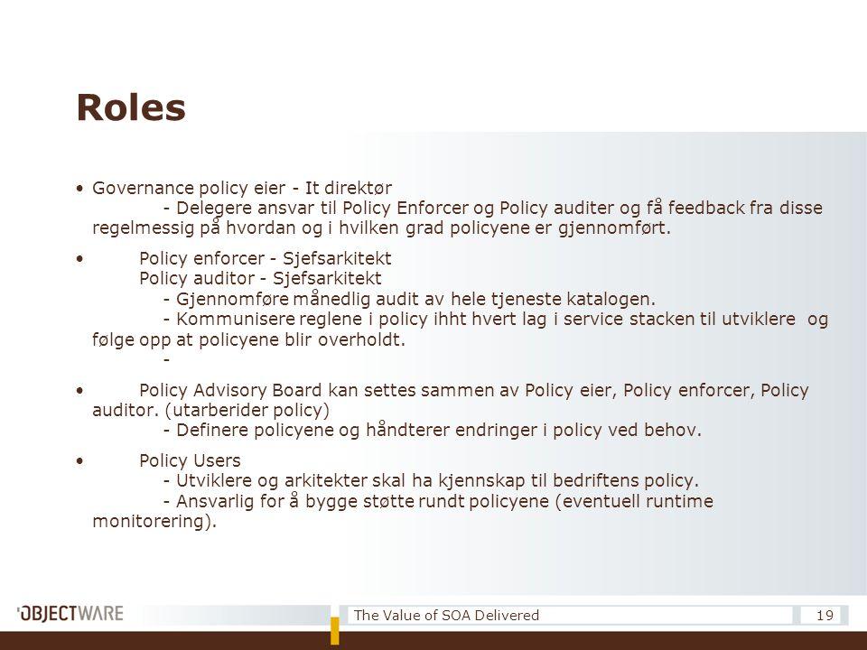 Roles •Governance policy eier - It direktør - Delegere ansvar til Policy Enforcer og Policy auditer og få feedback fra disse regelmessig på hvordan og