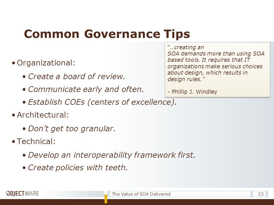 Common Governance Tips •Organizational: •Create a board of review. •Communicate early and often. •Establish COEs (centers of excellence). •Architectur