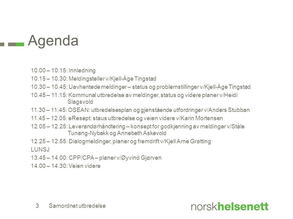 Agenda 10.00 – 10.15: Innledning 10.15 – 10.30: Meldingsteller v/Kjell-Åge Tingstad 10.30 – 10.45: Uavhentede meldinger – status og problemstillinger