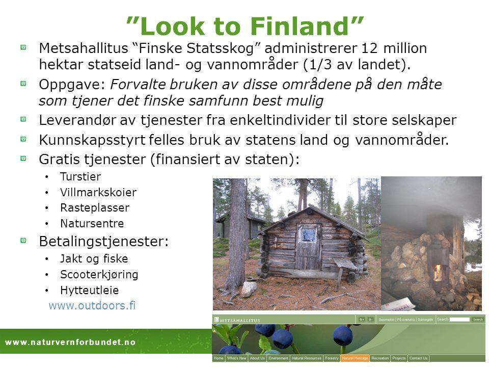 www.naturvernforbundet.no Norgga Luonddugáhttenlihttu Look to Finland Metsahallitus Finske Statsskog administrerer 12 million hektar statseid land- og vannområder (1/3 av landet).