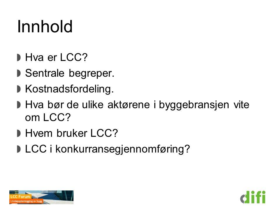 Hva er LCC.LCC er alle kostnadene i hele bygningens levetid.