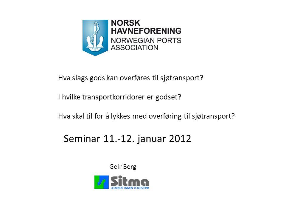 Hva slags gods kan overføres til sjøtransport? I hvilke transportkorridorer er godset? Hva skal til for å lykkes med overføring til sjøtransport? Semi