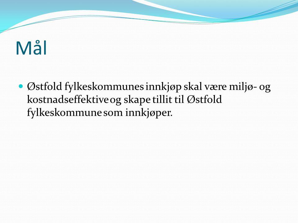 Mål Østfold fylkeskommune skal prioritere å velge miljøvennlige varer og tjenester samt vektlegge miljøhensyn i våre bygg og anlegg.