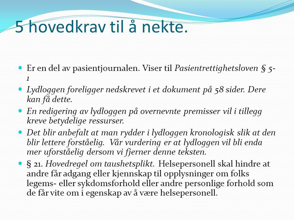 110 Politiet  Innsyn i lydlogg i samband med Hurtigrutebrannen  Innsyn i samband med ulykke i Kr.sund