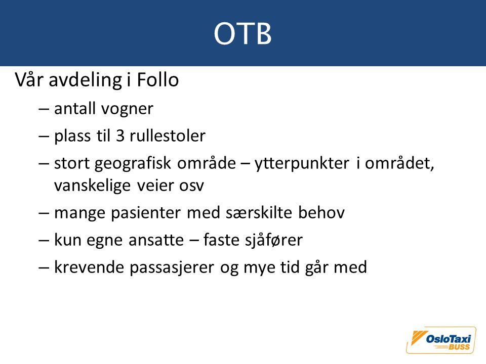 OTB Vår avdeling i Follo – antall vogner – plass til 3 rullestoler – stort geografisk område – ytterpunkter i området, vanskelige veier osv – mange pa