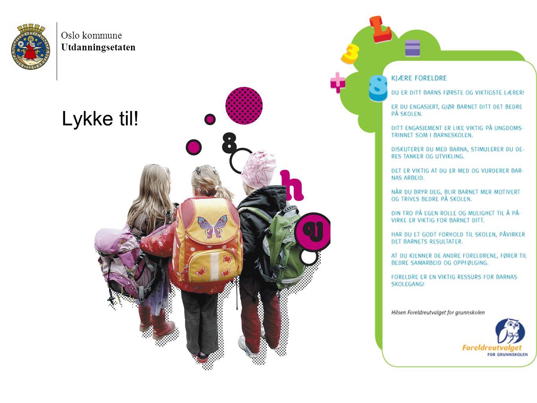 Oslo kommune Utdanningsetaten 22.05.2012 Førskoledag 2012 22 Lykke til!