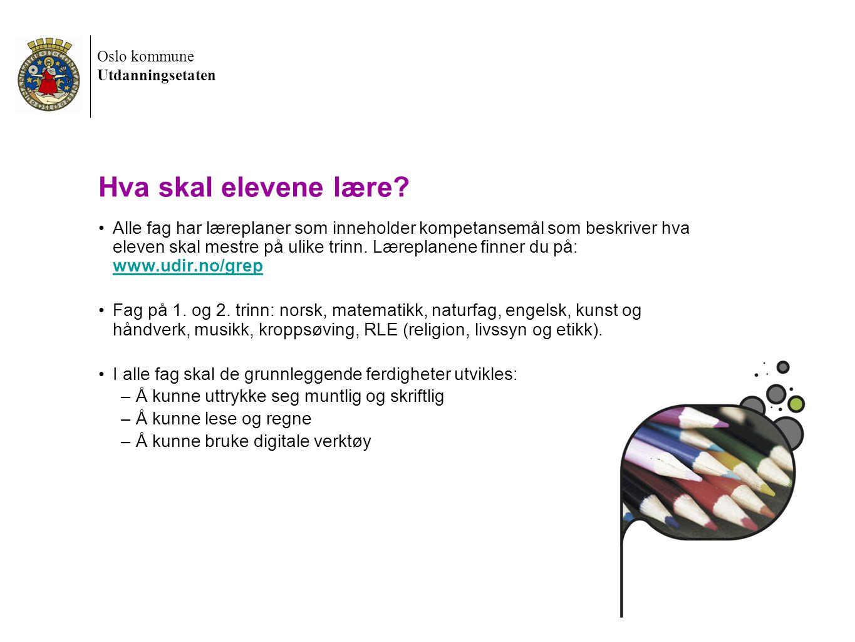Oslo kommune Utdanningsetaten 22.05.2012 Førskoledag 2012 3 Hva skal elevene lære? •Alle fag har læreplaner som inneholder kompetansemål som beskriver