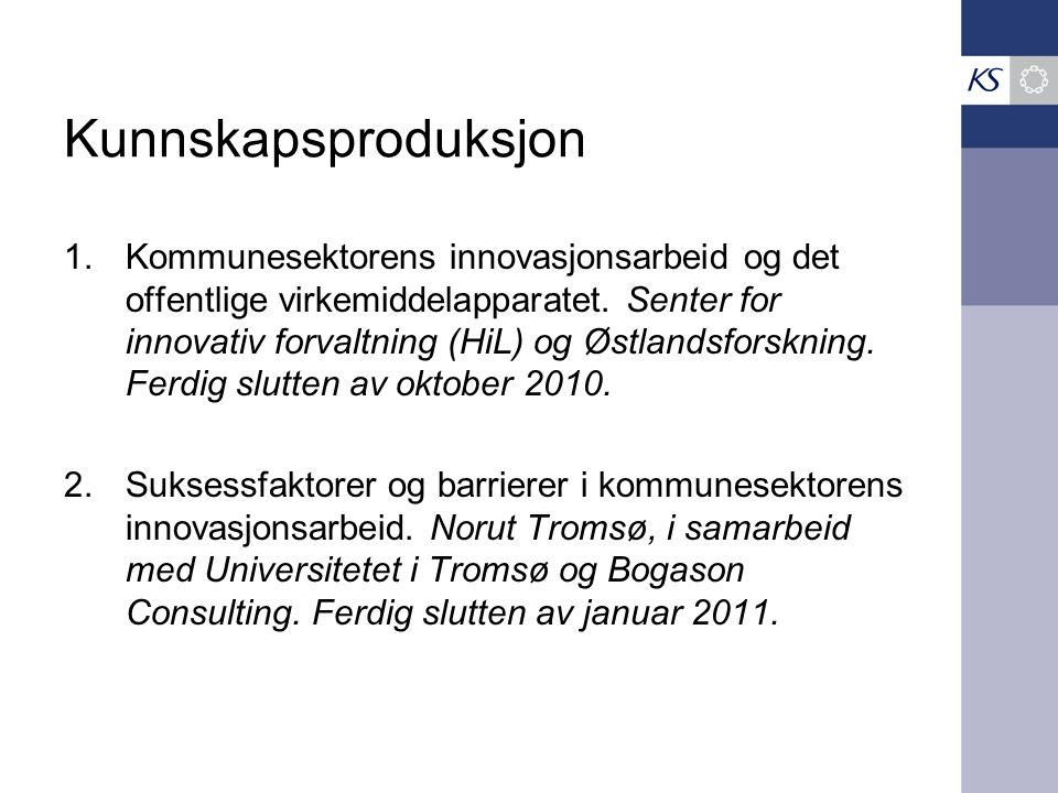 Kunnskapsproduksjon 1.Kommunesektorens innovasjonsarbeid og det offentlige virkemiddelapparatet.