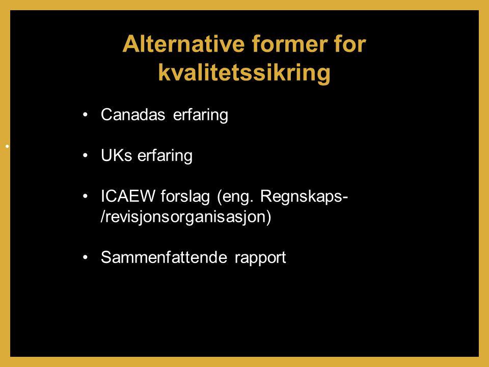 •Canadas erfaring •UKs erfaring •ICAEW forslag (eng.