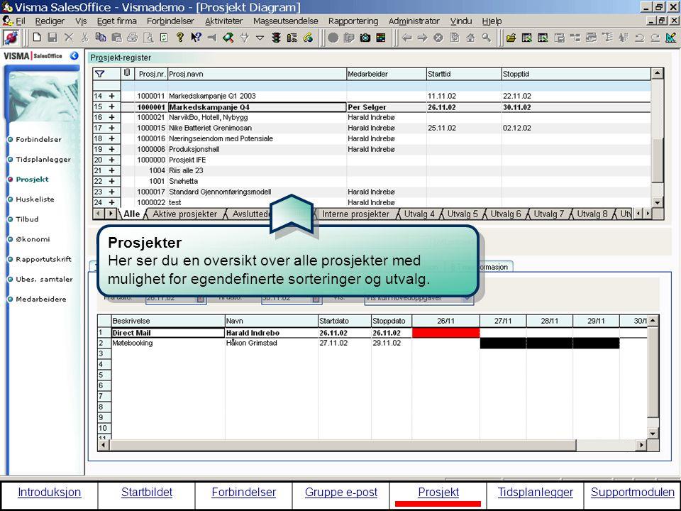 Prosjekter Her ser du en oversikt over alle prosjekter med mulighet for egendefinerte sorteringer og utvalg. Prosjekter Her ser du en oversikt over al