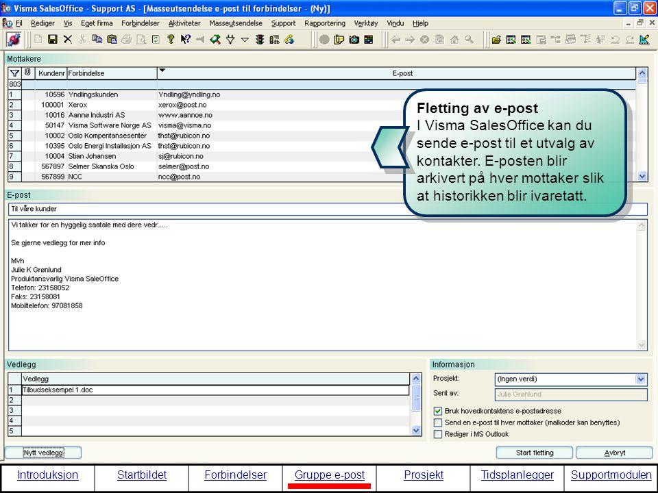 IntroduksjonStartbildetForbindelserGruppe e-postProsjektTidsplanleggerSupportmodulen Det er viktig med en god kobling til MS Outlook e-post rutiner.