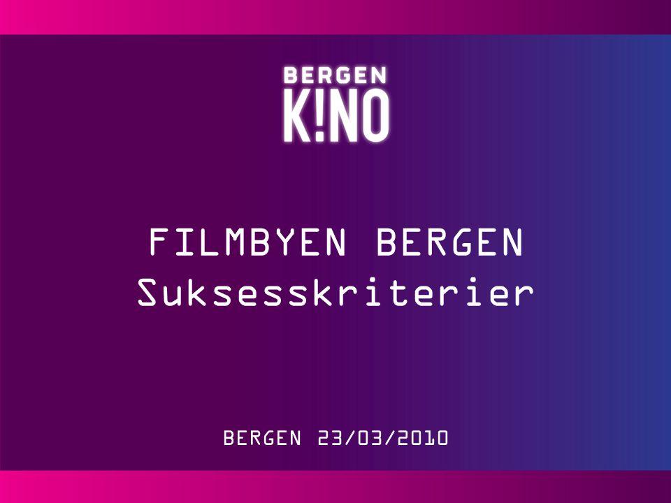 Bergen kinos suksesskriterier Elisabeth Halvorsen BERGEN 23/02/2009