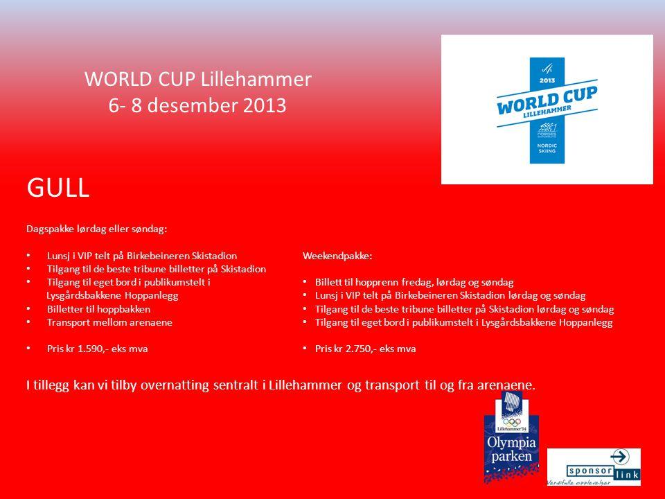 WORLD CUP Lillehammer 6- 8 desember 2013 Dagspakke lørdag eller søndag: • Lunsj i VIP telt på Birkebeineren Skistadion • Tilgang til de beste tribune