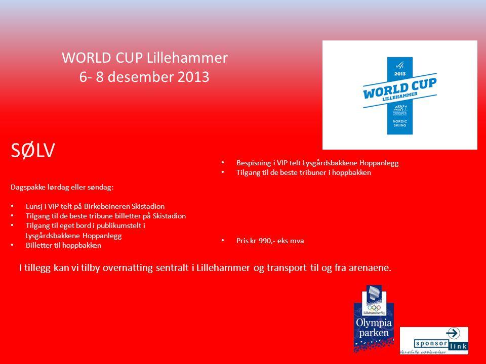 WORLD CUP Lillehammer 6- 8 desember 2013 SØLV Dagspakke lørdag eller søndag: • Lunsj i VIP telt på Birkebeineren Skistadion • Tilgang til de beste tri