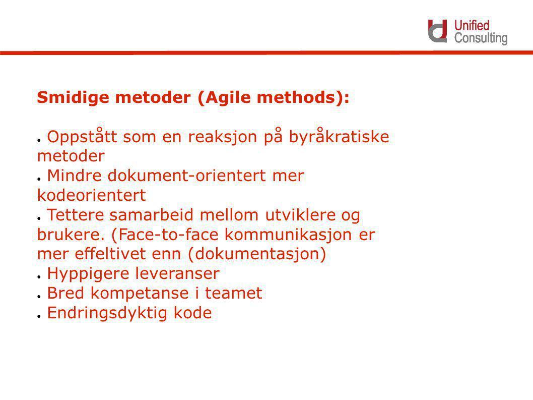 Smidige metoder (Agile methods): ● Oppstått som en reaksjon på byråkratiske metoder ● Mindre dokument-orientert mer kodeorientert ● Tettere samarbeid mellom utviklere og brukere.