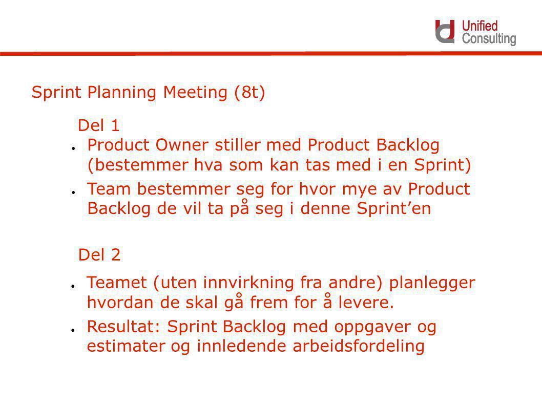 Sprint Planning Meeting (8t) ● Product Owner stiller med Product Backlog (bestemmer hva som kan tas med i en Sprint) ● Team bestemmer seg for hvor mye av Product Backlog de vil ta på seg i denne Sprint'en Del 1 ● Teamet (uten innvirkning fra andre) planlegger hvordan de skal gå frem for å levere.