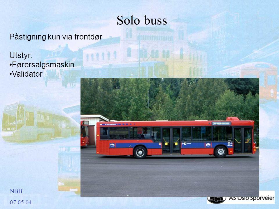 NBB 07.05.04 Solo buss Påstigning kun via frontdør Utstyr: •Førersalgsmaskin •Validator
