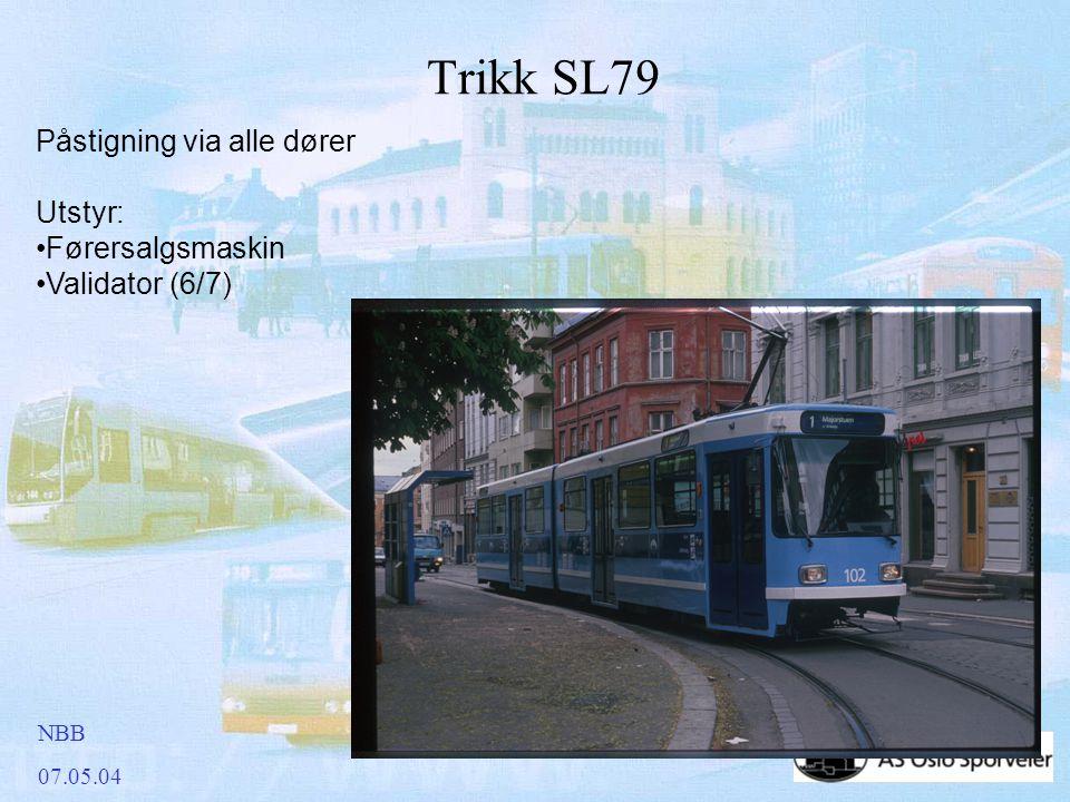 NBB 07.05.04 Trikk SL79 Påstigning via alle dører Utstyr: •Førersalgsmaskin •Validator (6/7)