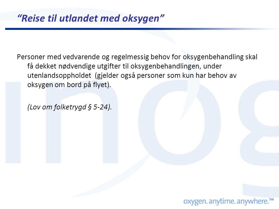 Personer med vedvarende og regelmessig behov for oksygenbehandling skal få dekket nødvendige utgifter til oksygenbehandlingen, under utenlandsoppholde