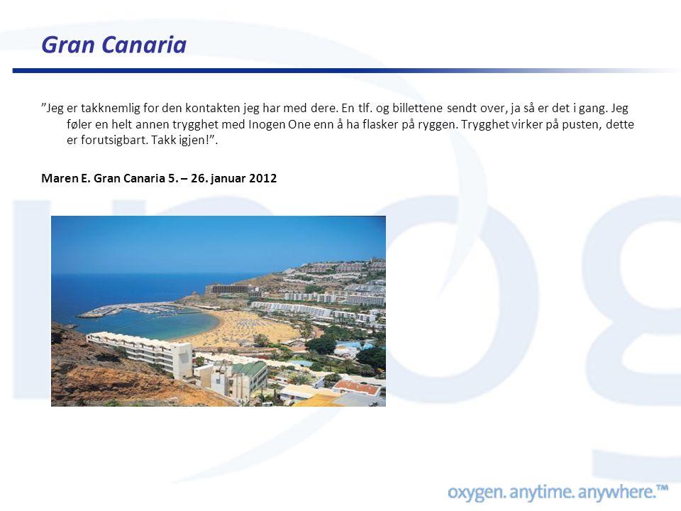 """Gran Canaria """"Jeg er takknemlig for den kontakten jeg har med dere. En tlf. og billettene sendt over, ja så er det i gang. Jeg føler en helt annen try"""