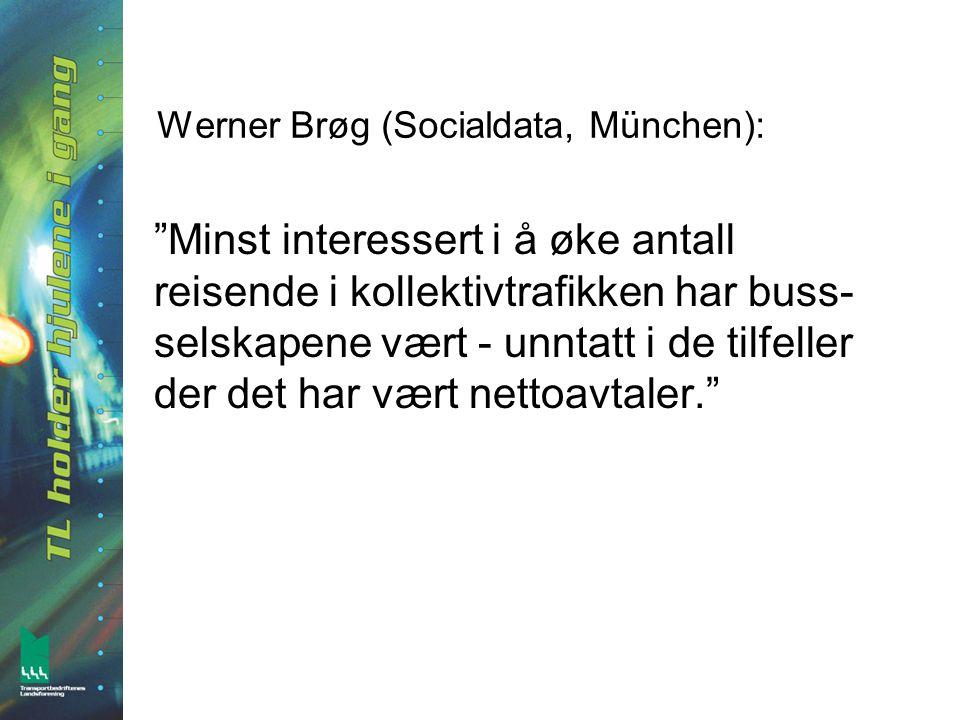 Werner Brøg (Socialdata, München): Minst interessert i å øke antall reisende i kollektivtrafikken har buss- selskapene vært - unntatt i de tilfeller der det har vært nettoavtaler.
