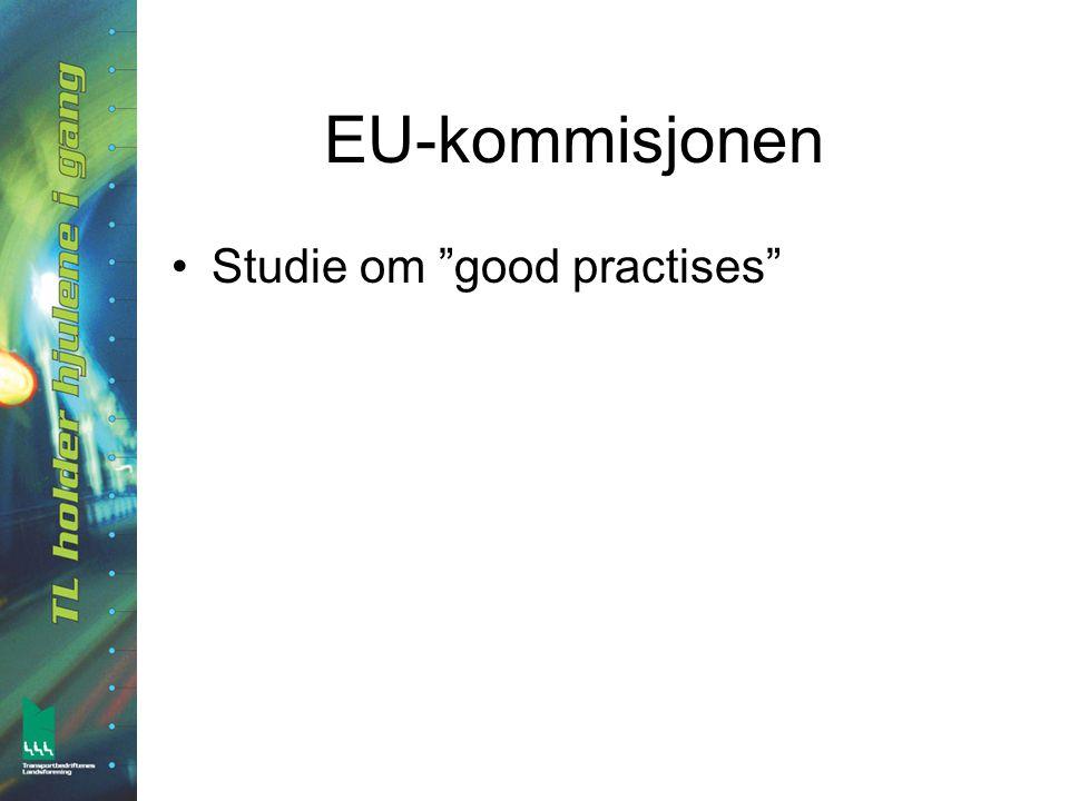 """EU-kommisjonen •Studie om """"good practises"""""""