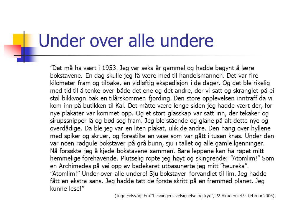 """Under over alle undere """"Det må ha vært i 1953. Jeg var seks år gammel og hadde begynt å lære bokstavene. En dag skulle jeg få være med til handelsmann"""