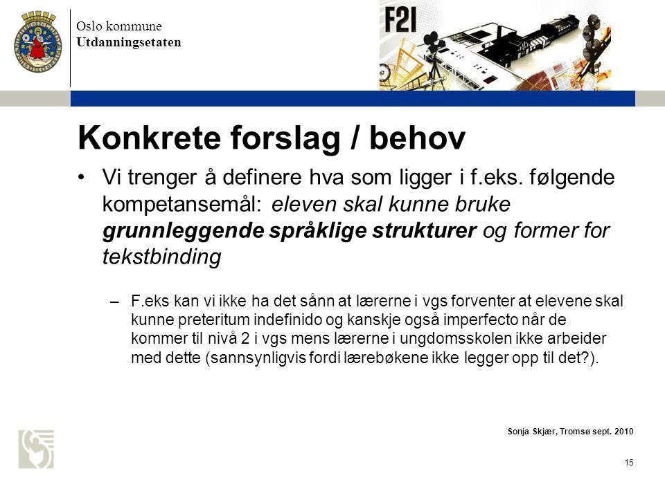 Oslo kommune Utdanningsetaten 16 Skal elevene arbeide med fortid.