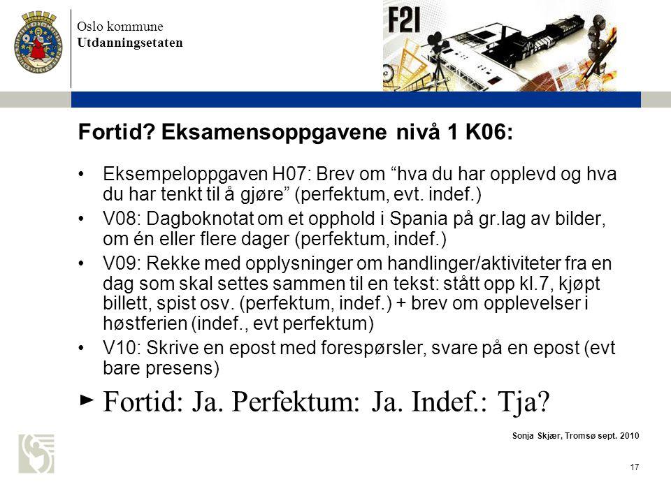 Oslo kommune Utdanningsetaten 17 Fortid.