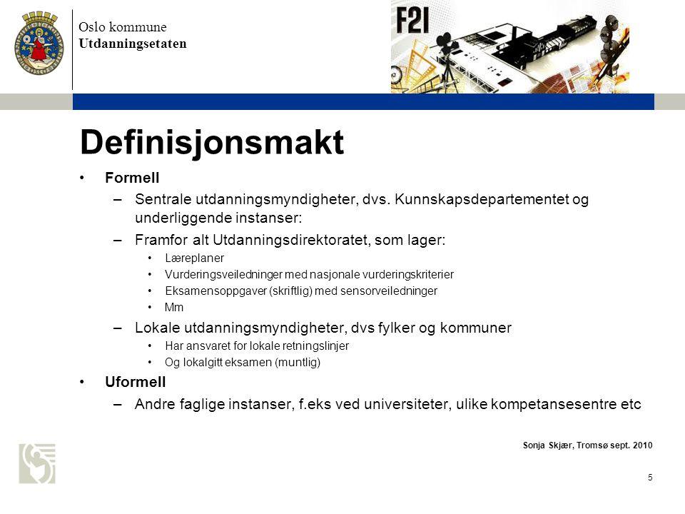 Oslo kommune Utdanningsetaten 6 Definisjonsmakt forts.: •Utdanningsdirektoratet: –Har hittil ikke definert kompetansenivåene eksplisitt annet enn i beskrivelsen av de nasjonale kjennetegnene på måloppnåelse, men gjør det implisitt gjennom eksamensoppgavene til skriftlig eksamen: •Selve eksamensoppgaven (oppgavesettet) og hva den forutsetter av kompetanse •Tilhørende vurderingsveiledninger, vurderingskriterier, sensorveiledninger mm.