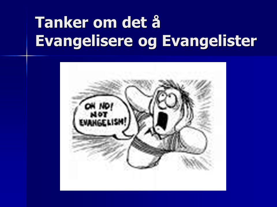 Tanker om det å Evangelisere og Evangelister