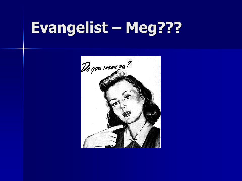 Evangelist – Meg???