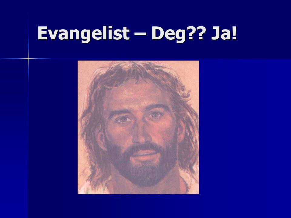 Evangelist – Deg Ja!