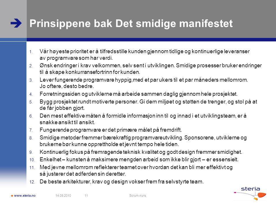  www.steria.no  Prinsippene bak Det smidige manifestet 1.