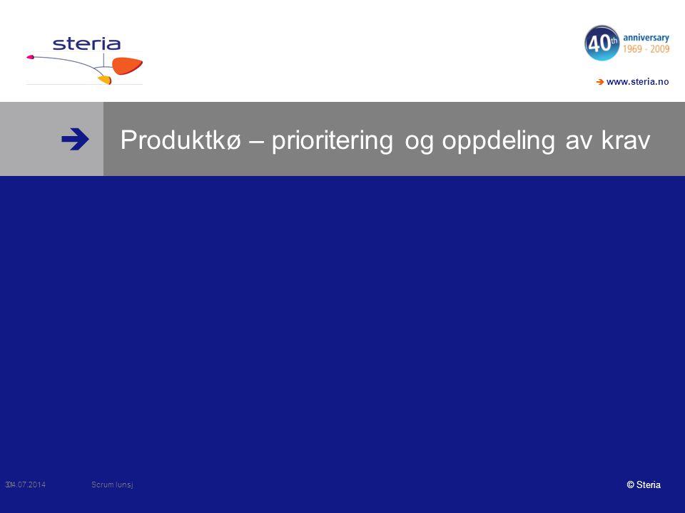  www.steria.no © Steria Produktkø – prioritering og oppdeling av krav 04.07.2014 Scrum lunsj 31