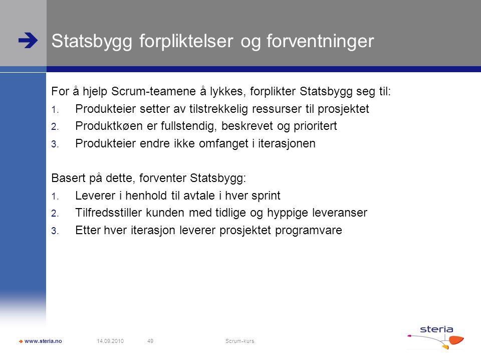  www.steria.no  Statsbygg forpliktelser og forventninger For å hjelp Scrum-teamene å lykkes, forplikter Statsbygg seg til: 1.