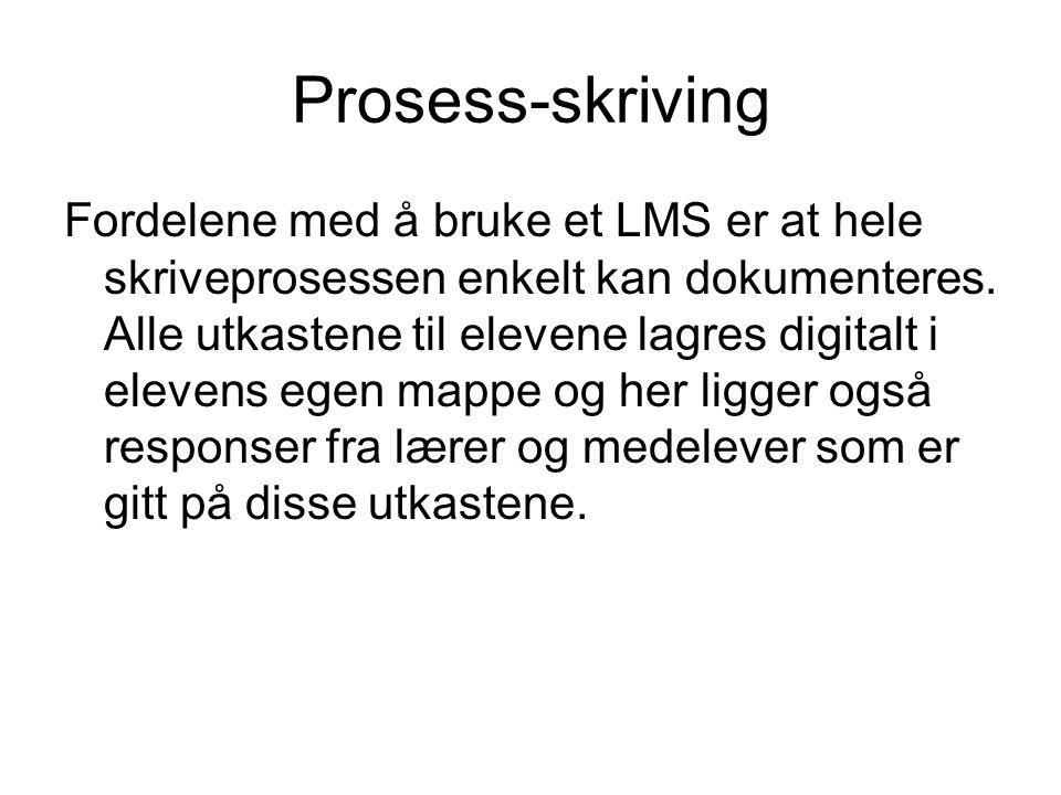Prosess-skriving Fordelene med å bruke et LMS er at hele skriveprosessen enkelt kan dokumenteres.