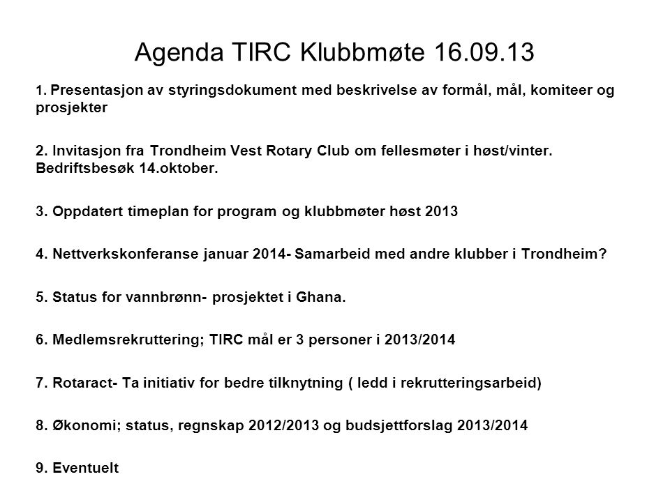 Styringsdokument 2013- 2014 President Eivind Berg Trondheim International Rotaryklubb -TIRC