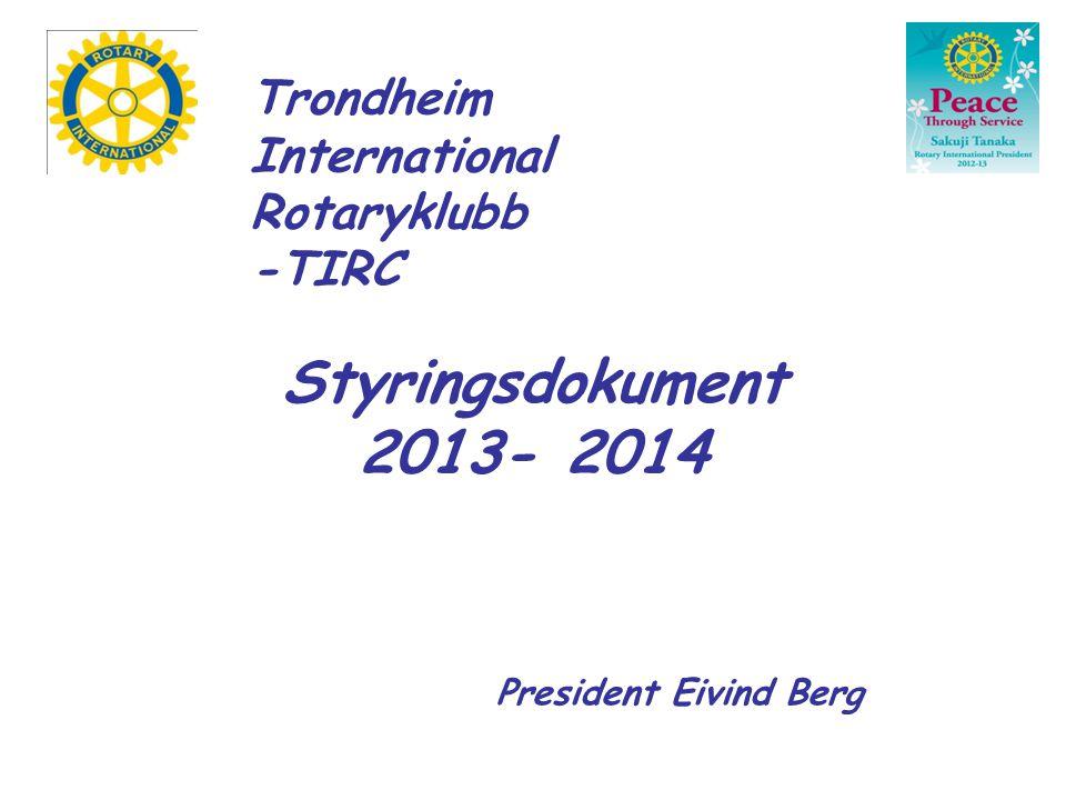 ROTARY INTERNATIONAL THEME 2012/13: Peace through service.