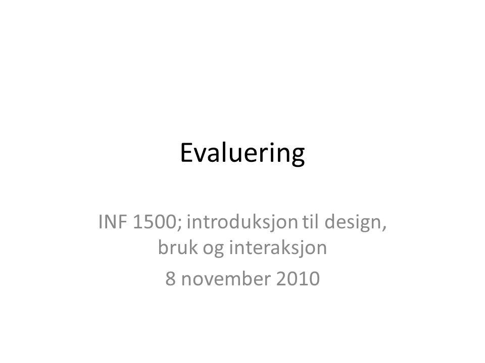 Evaluering INF 1500; introduksjon til design, bruk og interaksjon 8 november 2010