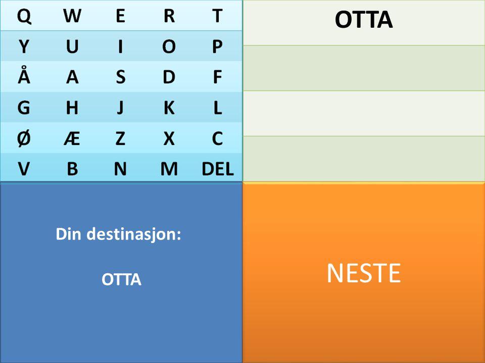 Din destinasjon: OSLO QWERT YUIOP ÅASDF GHJKL ØÆZXC VBNMDEL OS OSL GARDERMOEN OSLO OTTA NESTE