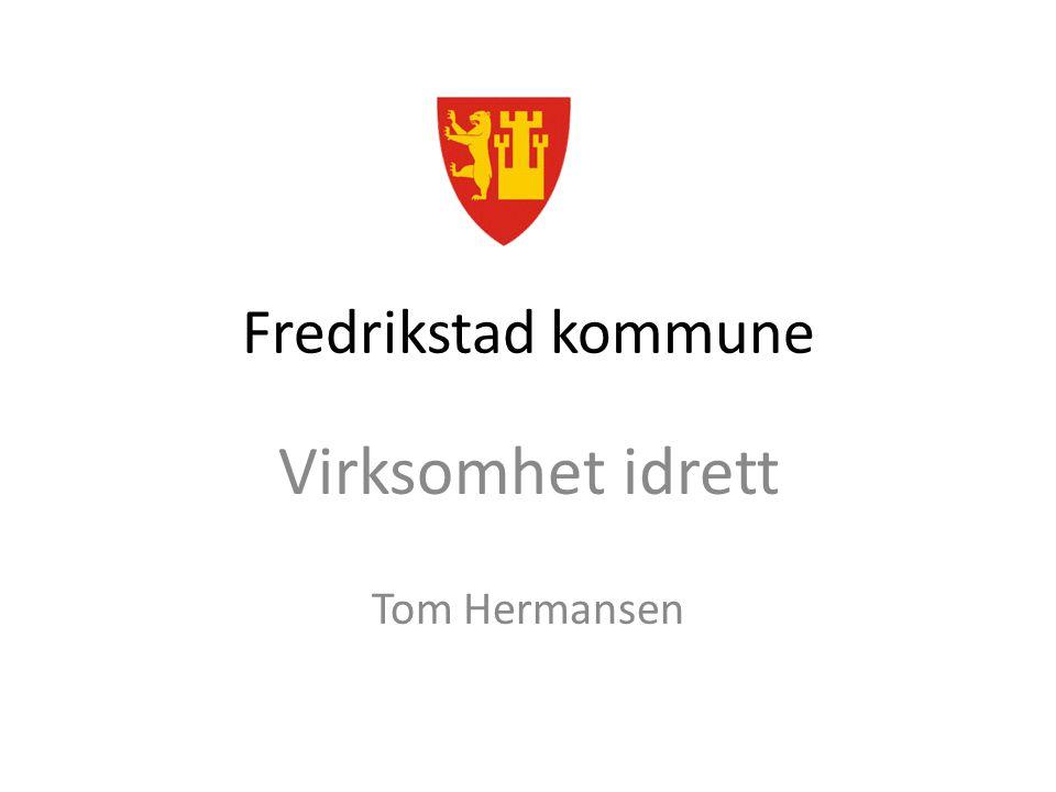 Fredrikstad kommune Virksomhet idrett Tom Hermansen