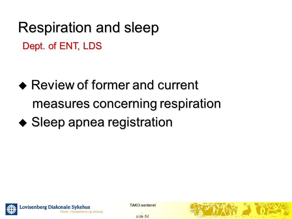TAKO-senteret, side 64 Respiration and sleep Review of former and current  Review of former and current measures concerning respiration measures conc