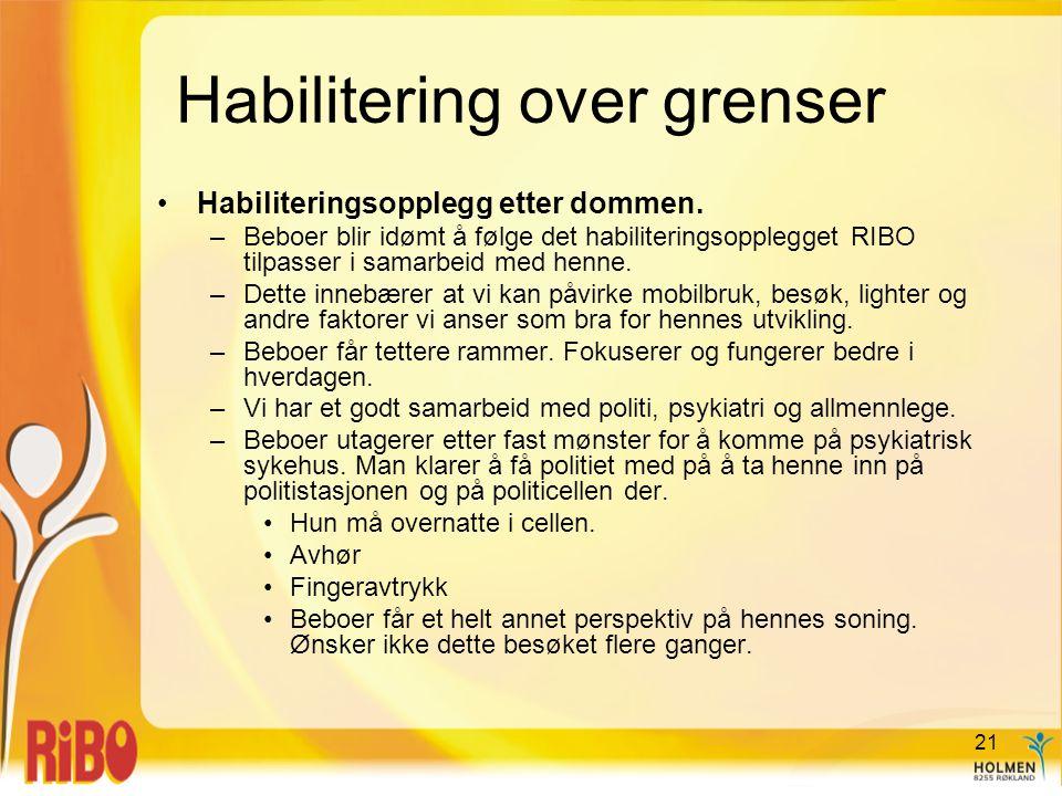 Habilitering over grenser •Habiliteringsopplegg etter dommen.