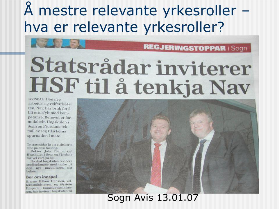 Sogn Avis 13.01.07 Å mestre relevante yrkesroller – hva er relevante yrkesroller