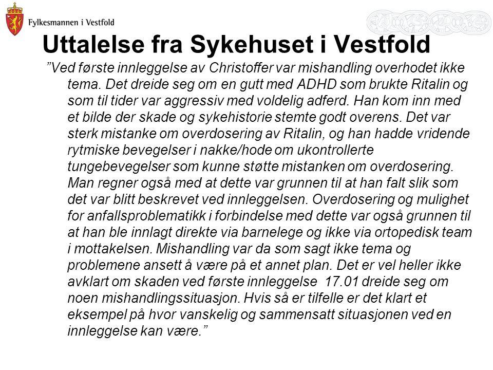 """Uttalelse fra Sykehuset i Vestfold """"Ved første innleggelse av Christoffer var mishandling overhodet ikke tema. Det dreide seg om en gutt med ADHD som"""