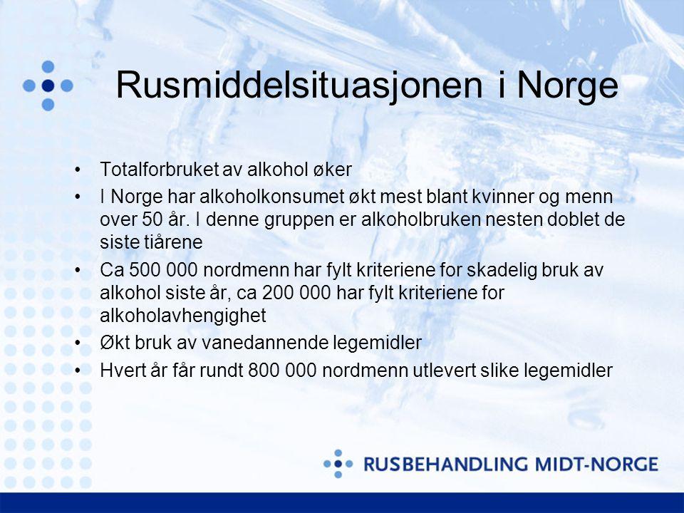 Rusmiddelsituasjonen i Norge •Totalforbruket av alkohol øker •I Norge har alkoholkonsumet økt mest blant kvinner og menn over 50 år.